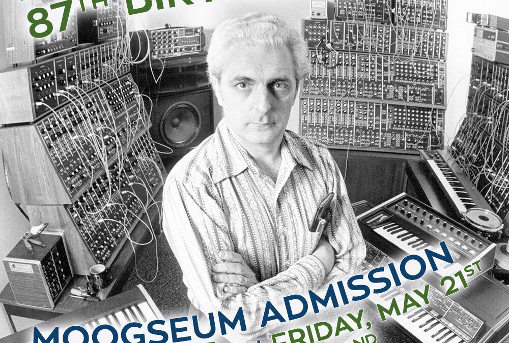 Join Us to Celebrate Bob's 87th Birthday and the Second Anniversary of the Moogseum!